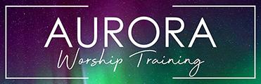 Aurora Worship Training